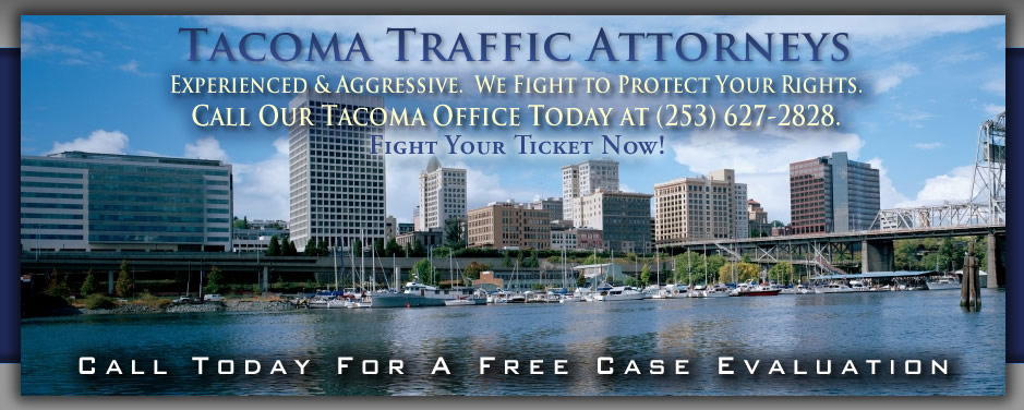 Experienced and Aggressive Tacoma Traffic Attorneys